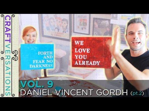 Craftversations! Volume Nine, Part Two, with Daniel Vincent Gordh!