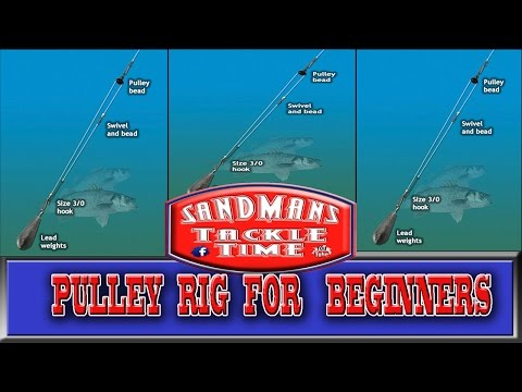 Sandmans Tackle Time PULLEY RIG FOR BEGINNERS