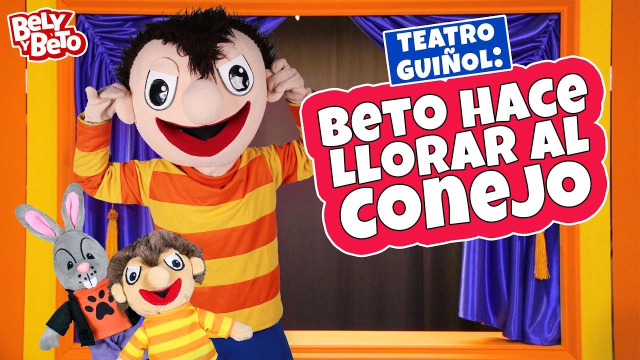 Beto Hace Llorar al Conejo - Teatro Guiñol Bely y Beto