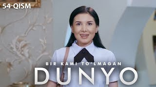 Bir Kami Tolmagan Dunyo Ozbek Serial  Бир ками тўлмаган дунё узбек сериал 54 Qism