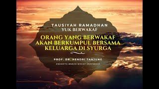 Orang Berwakaf Akan Berkumpul Bersama Keluarga di Syurga - Dr. Hendri Tanjung  - Tausiyah Ramadhan