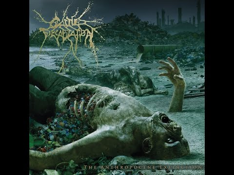Cattle Decapitation   The Anthropocene Extinction Full Album