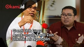 Ganti Lirik Lagu Anak anak, Fadli Zon Dikritik Ali Ngabalin