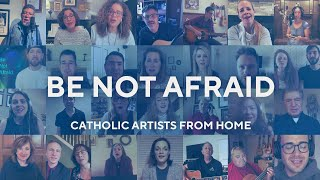 Be Not Afraid by Catholic Artists from Home