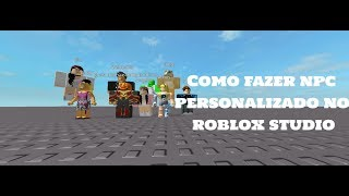 HOW TO MAKE A NPC IN ROBLOX CUSTOM STUDIO/HOW TO COPY YOUR AVATAR IN ROBLOX STUDIO