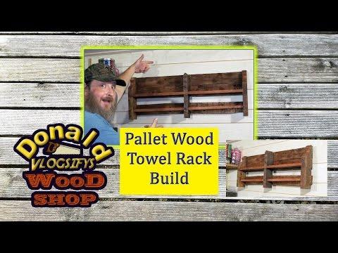 Pallet Wood Towel Rack Build