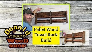 Pallet Wood Towel Rack Build