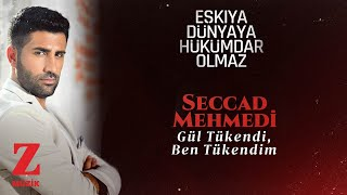 Seccad Mehmedi - Gül Tükendi Ben Tükendim