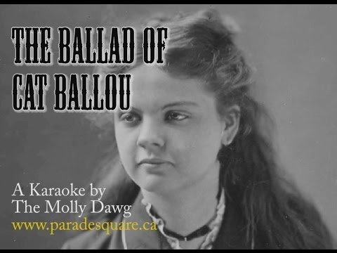 Ballad of Cat Ballou   A Karaoke