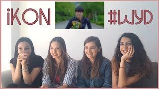 IKON - 오늘 모해 (#WYD) MV REACTION