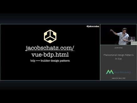 VUECONF US 2019 | Phenomenal Design Patterns In Vue With Jacob Schatz