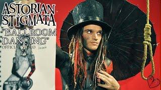 Astorian Stigmata - Ballroom Dancing (Official Video) YouTube Videos