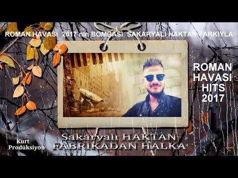 ROMAN HAVASI SEVENLER-BU ŞARKI 2017 YE DAMGASINI VURUR-Kurt Prodüksiyon