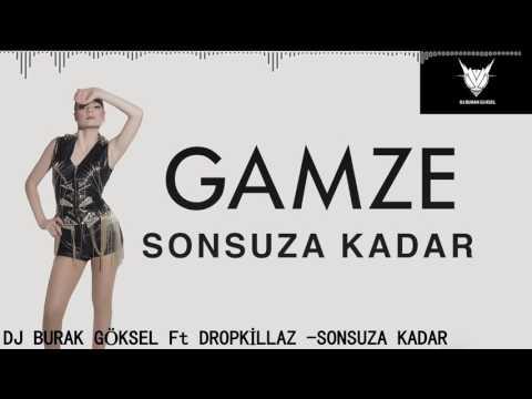 DJ BURAK GÖKSEL Ft. DROPKİLLAZ - GAMZE SONSUZA KADAR(2015)