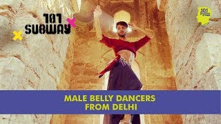 Male Belly Dancers From Delhi | Eshan Hilal & Vasu Chauhan | Unique Stories From India 2017 Video