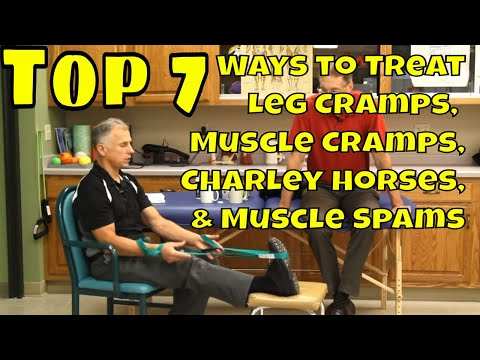 Top 7 Ways To Treat Leg Cramps, Muscles Cramps, Charley Horses, & Muscle Spams