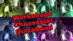 Workshops, Chaosspiel und Quiz