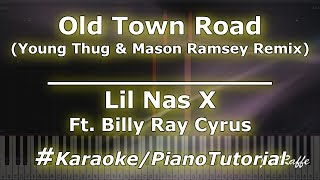 Lil Nas X & Billy Ray Cyrus - Old Town Road (Young Thug & Mason Ramsey Remix) (Karaoke)
