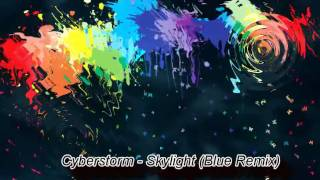 Cyberstorm - Skylight (Blue Remix)