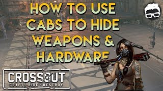 Crossout -- How to use your cab to hide weapons and hardware (An Intermediate Build Guide)