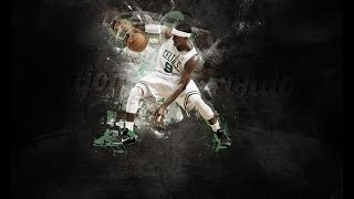 Rajon Rondo- Boston Celtics Tribute Mix [HD] Kings Bound