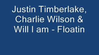 Justin Timberlake, Charlie Wilson & Will I am - Floatin