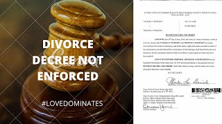 Divorce Decree NOT ENFORCED