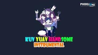 Kuv Yuav HandSome - Hands Band (INSTRUMENTAL/COVER)