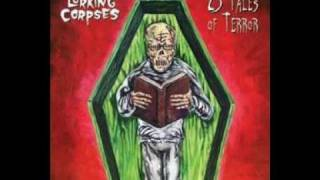 The Lurking Corpses - Amy,Ghoulita Is Out Tonight,Meet Me In The Graveyard,We Want Your Blood