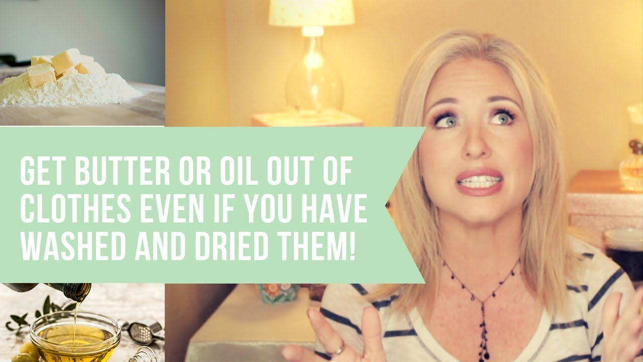 How to get oil or butter out of clothes even if you have already washed them!