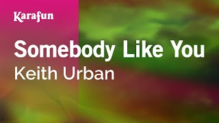Karaoke Somebody Like You - Keith Urban *