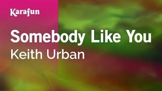 Karaoke Somebody Like You - Keith Urban *