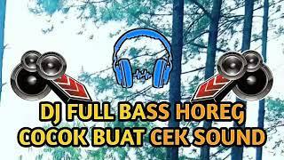 DJ FULLBASS HOREG COCOK BUAT CEK SOUND!!