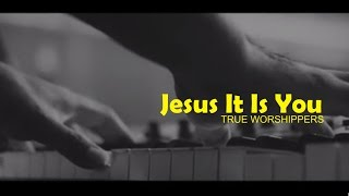 "... jesus it is you - true worshippers [album ""favor""] jesu..."