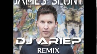"James Blunt - Heart To Heart (Dj Ariep Remix) ""FREE DOWNLOAD"""