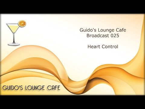 Guido's Lounge Cafe Broadcast 025 Heart Control