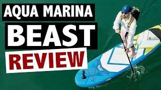Video Aqua Marina BEAST Review (2018 Inflatable SUP Model) download MP3, 3GP, MP4, WEBM, AVI, FLV Oktober 2018