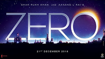 Zero | Shah Rukh Khan | Aanand L Rai | Anushka Sharma | Katrina Kaif
