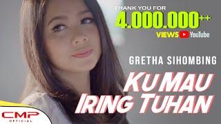 Download Gretha Sihombing - Ku Mau Iring Tuhan (Official Video Music)