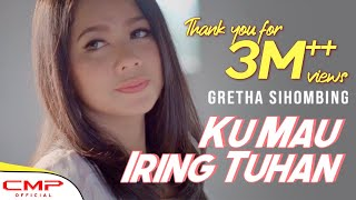 Gretha Sihombing - Ku Mau Iring Tuhan (Official Video Music)