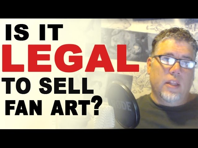 Is Drawing And Selling Fan Art Legal Youtube