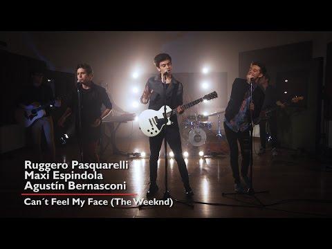 Agustín Bernasconi - Ruggero Pasquarelli - Maxi Espindola - Can't Feel My Face (The Weeknd)