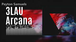 3LAU - Arcana (Original Mix)