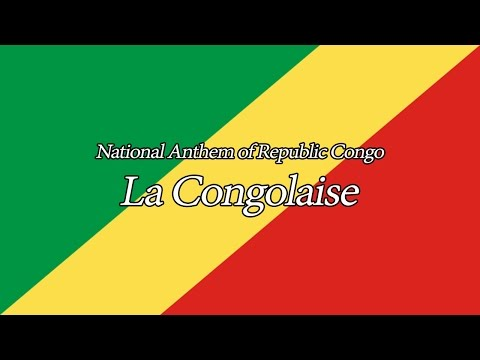 National Anthem of Republic of Congo - La Congolaise (The Congolese)