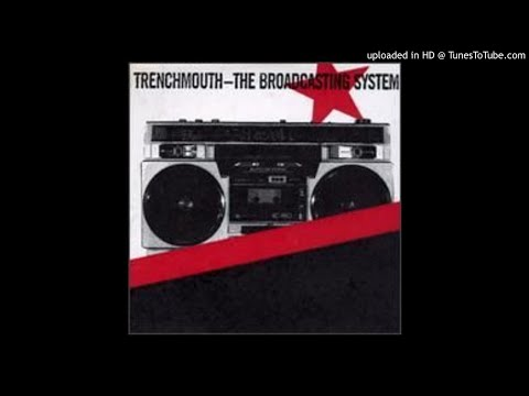 Trenchmouth - Broadcasting From The Heart