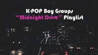 KPOP Playlist : Midnight Drive Mood (Boy Groups)