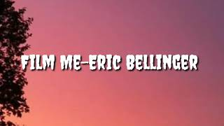 Film Me - Eric Bellinger (Lyrics)
