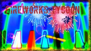 Let's Play Roblox Fireworks Tycoon! || #1 || Secret Location!