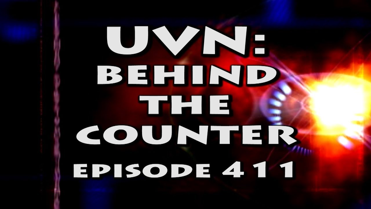 UVN: Behind the Counter 411