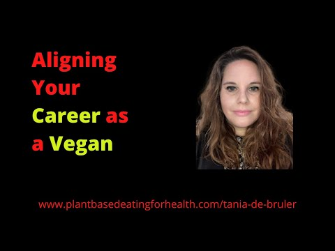 How to find a Vegan Job with Tania De Bruler